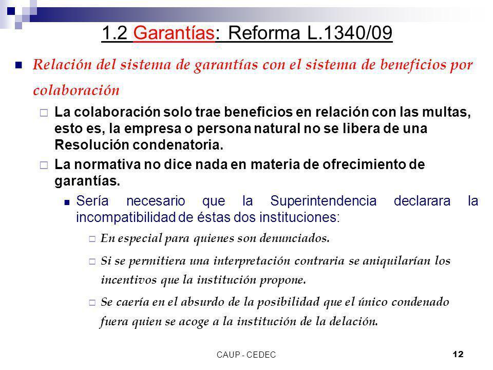 1.2 Garantías: Reforma L.1340/09 Relación del sistema de garantías con el sistema de beneficios por colaboración.
