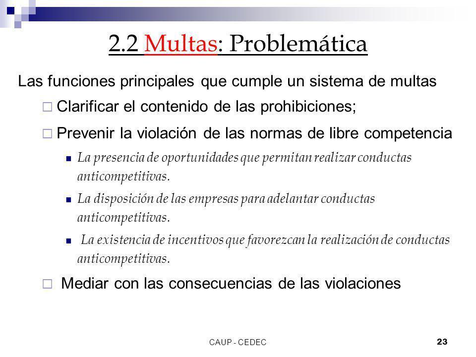 2.2 Multas: Problemática Las funciones principales que cumple un sistema de multas. Clarificar el contenido de las prohibiciones;
