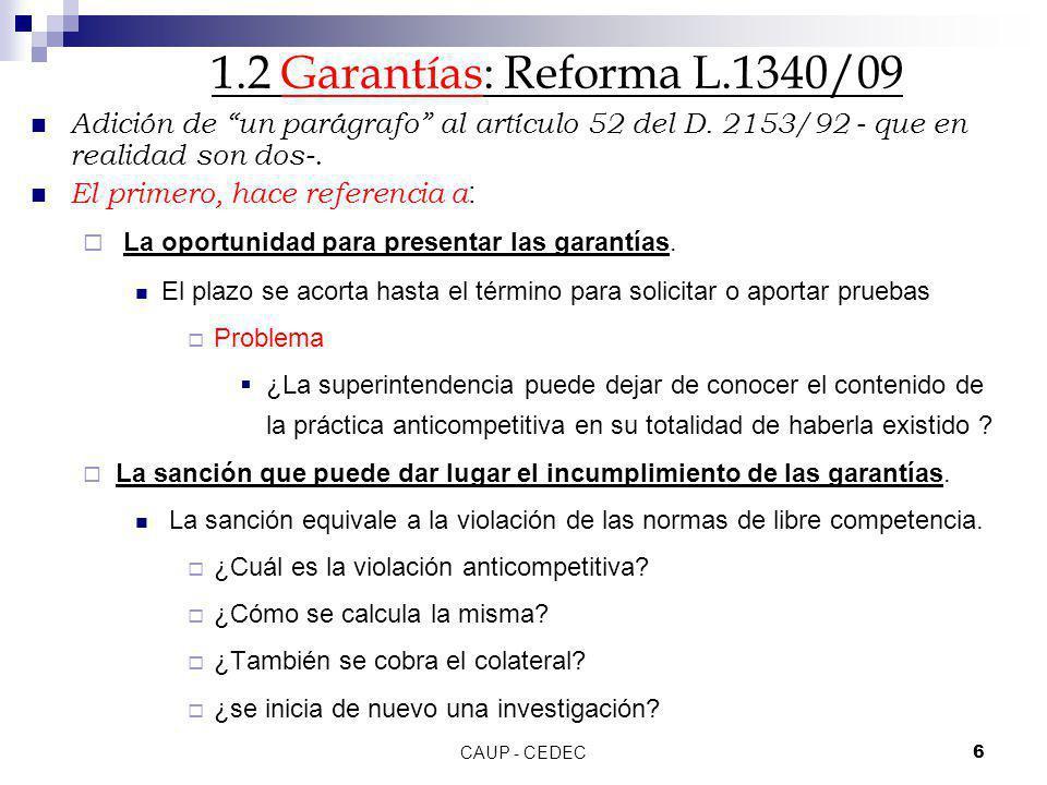 1.2 Garantías: Reforma L.1340/09 Adición de un parágrafo al artículo 52 del D. 2153/92 - que en realidad son dos-.
