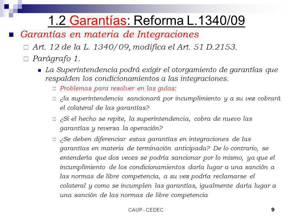 1.2 Garantías: Reforma L.1340/09 Garantías en materia de Integraciones