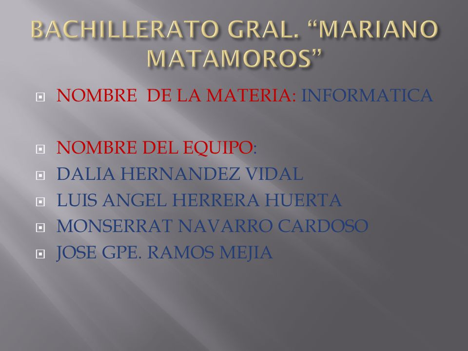 BACHILLERATO GRAL. MARIANO MATAMOROS