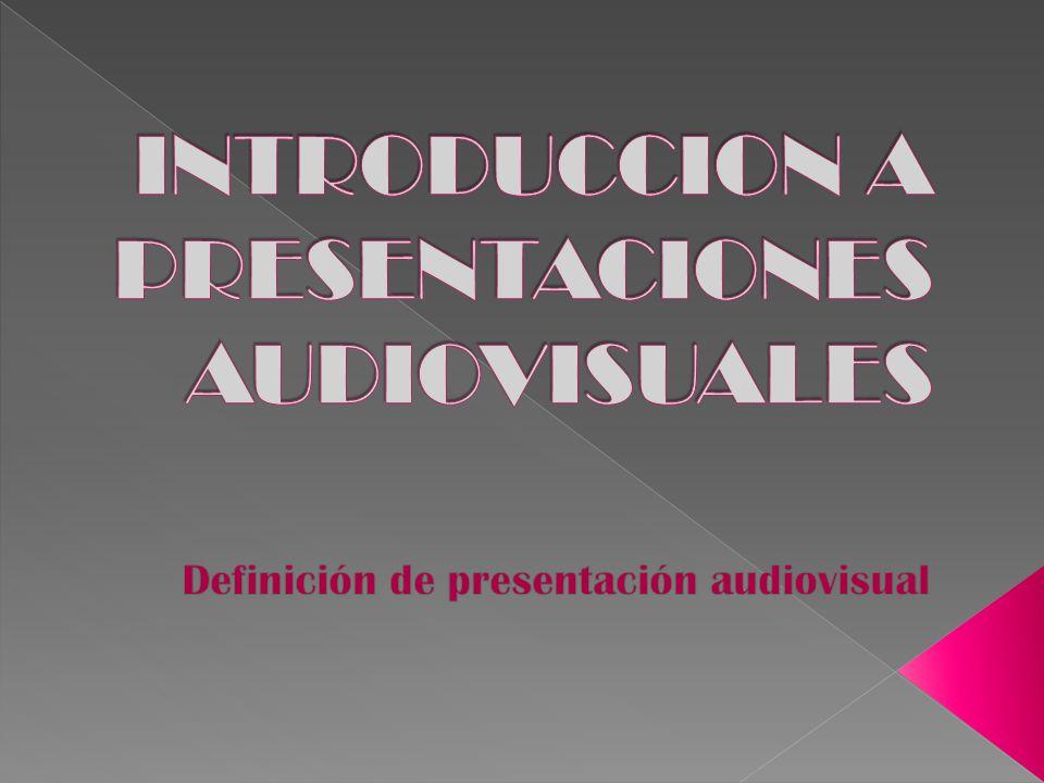 INTRODUCCION A PRESENTACIONES AUDIOVISUALES