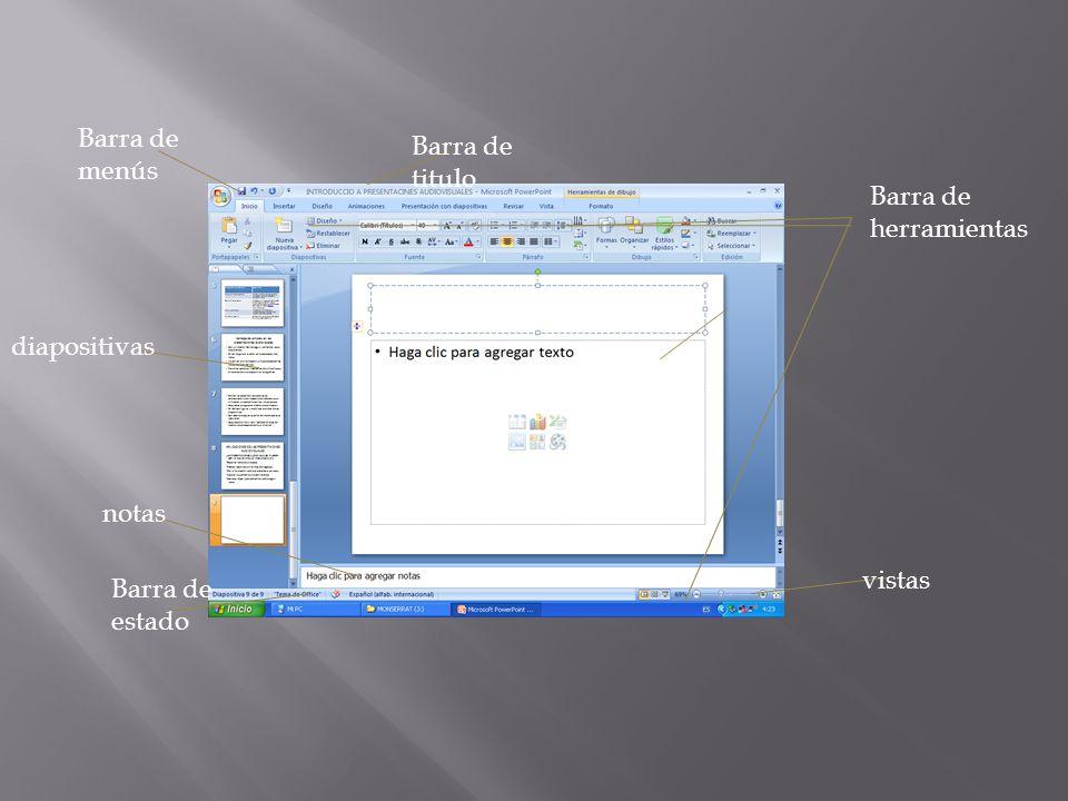 Barra de menús Barra de titulo. Barra de herramientas. diapositivas. Vista de diapositivas. notas.