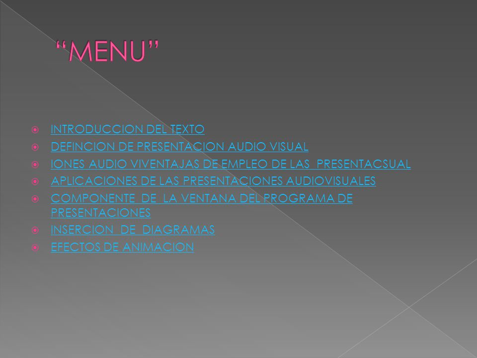 MENU INTRODUCCION DEL TEXTO DEFINCION DE PRESENTACION AUDIO VISUAL