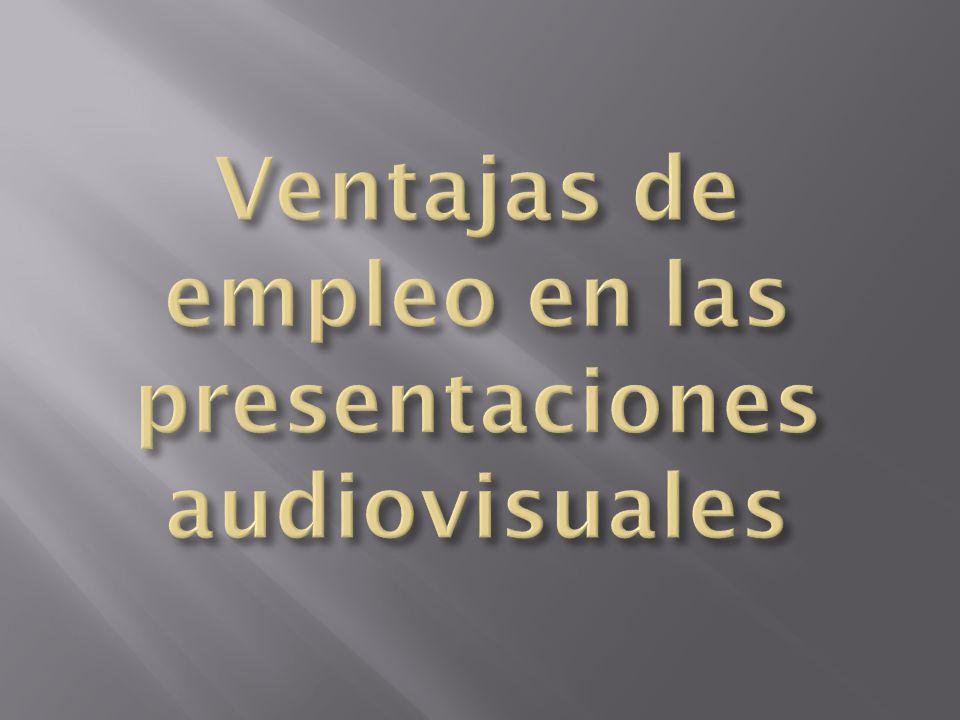 Ventajas de empleo en las presentaciones audiovisuales