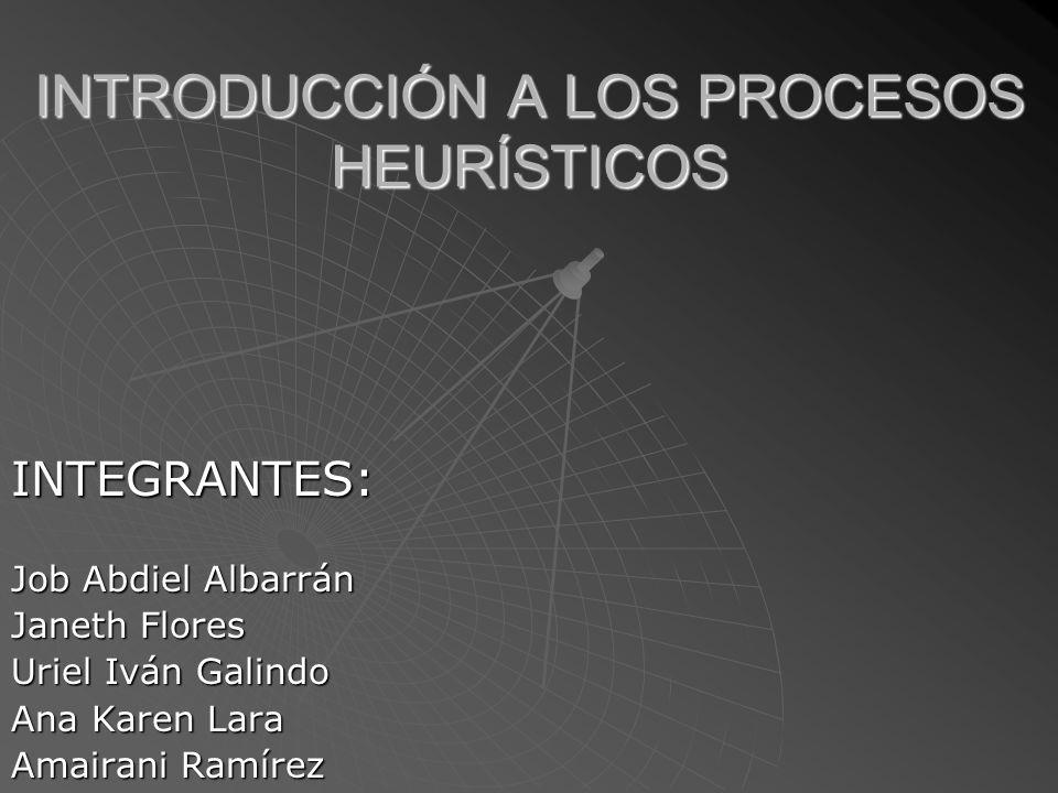 INTRODUCCIÓN A LOS PROCESOS HEURÍSTICOS