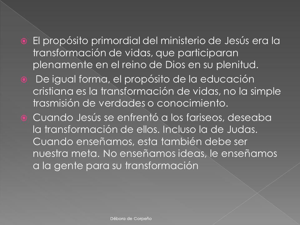 El propósito primordial del ministerio de Jesús era la transformación de vidas, que participaran plenamente en el reino de Dios en su plenitud.