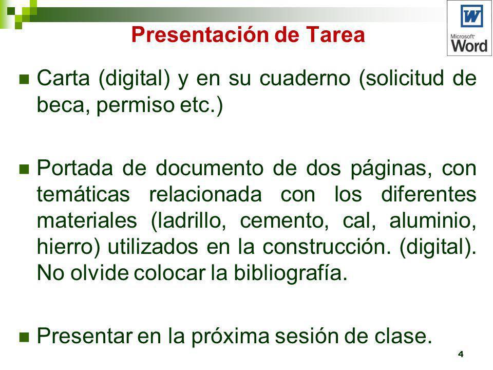 Presentación de Tarea Carta (digital) y en su cuaderno (solicitud de beca, permiso etc.)