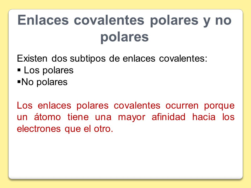 Enlaces covalentes polares y no polares