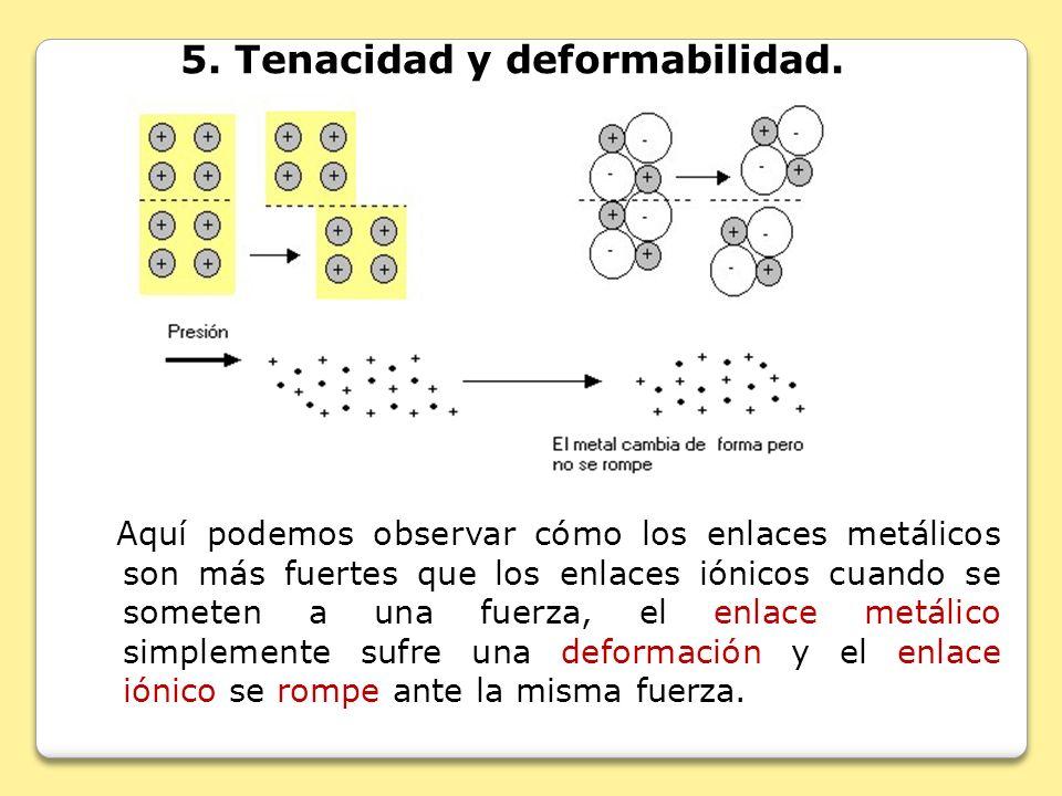 5. Tenacidad y deformabilidad.
