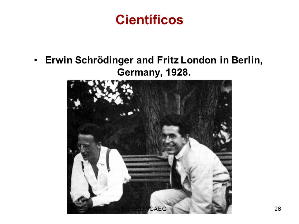 Erwin Schrödinger and Fritz London in Berlin, Germany, 1928.