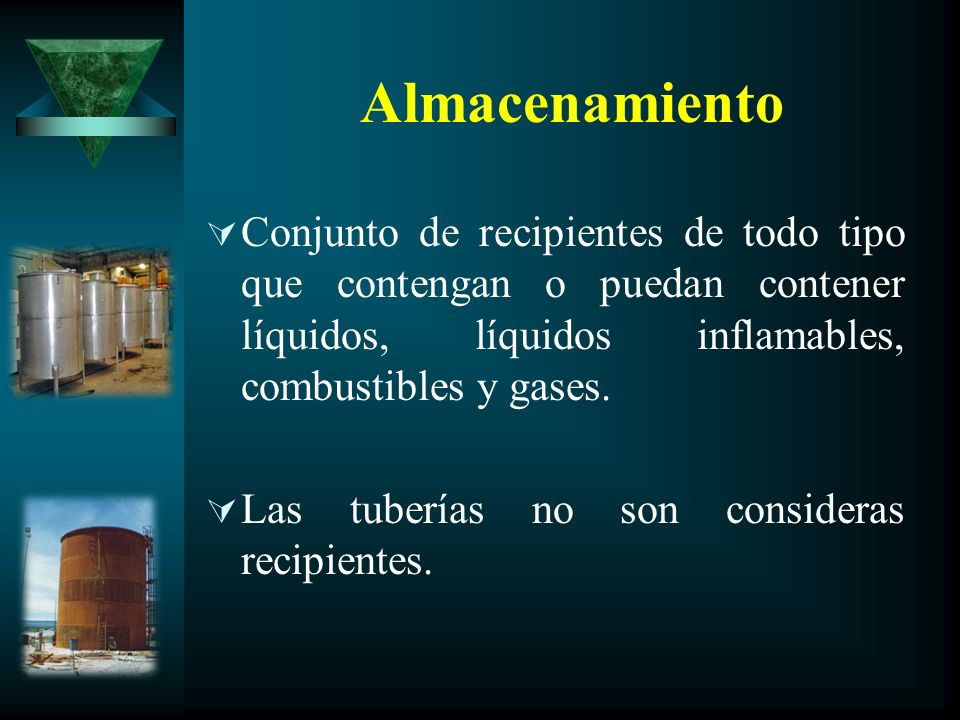 AlmacenamientoConjunto de recipientes de todo tipo que contengan o puedan contener líquidos, líquidos inflamables, combustibles y gases.