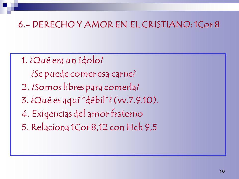 6.- DERECHO Y AMOR EN EL CRISTIANO: 1Cor 8