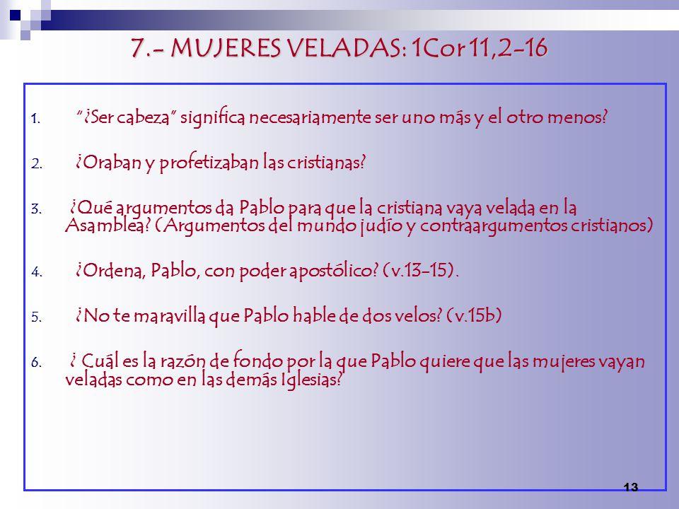 7.- MUJERES VELADAS: 1Cor 11,2-16