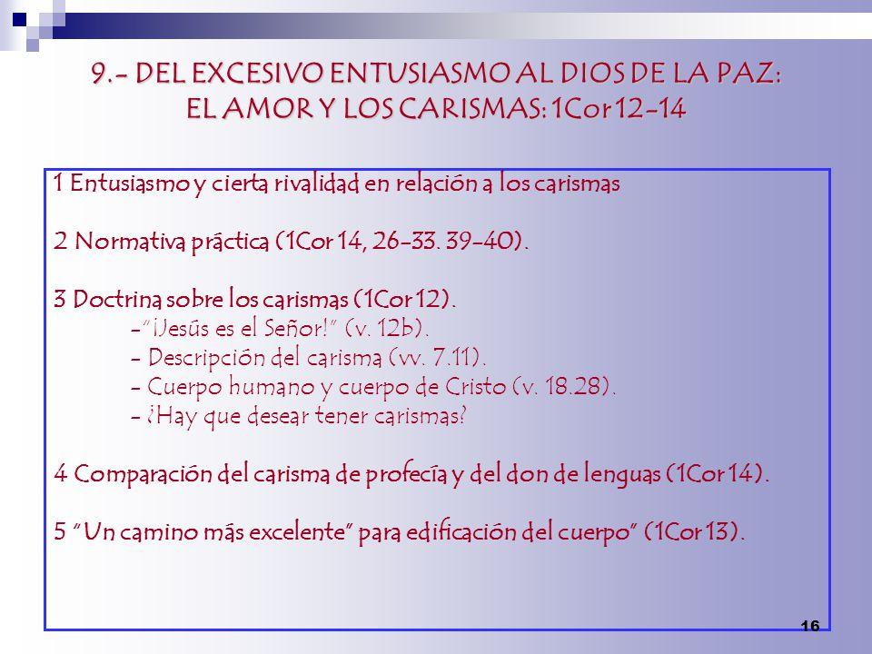 9.- DEL EXCESIVO ENTUSIASMO AL DIOS DE LA PAZ: EL AMOR Y LOS CARISMAS: 1Cor 12-14