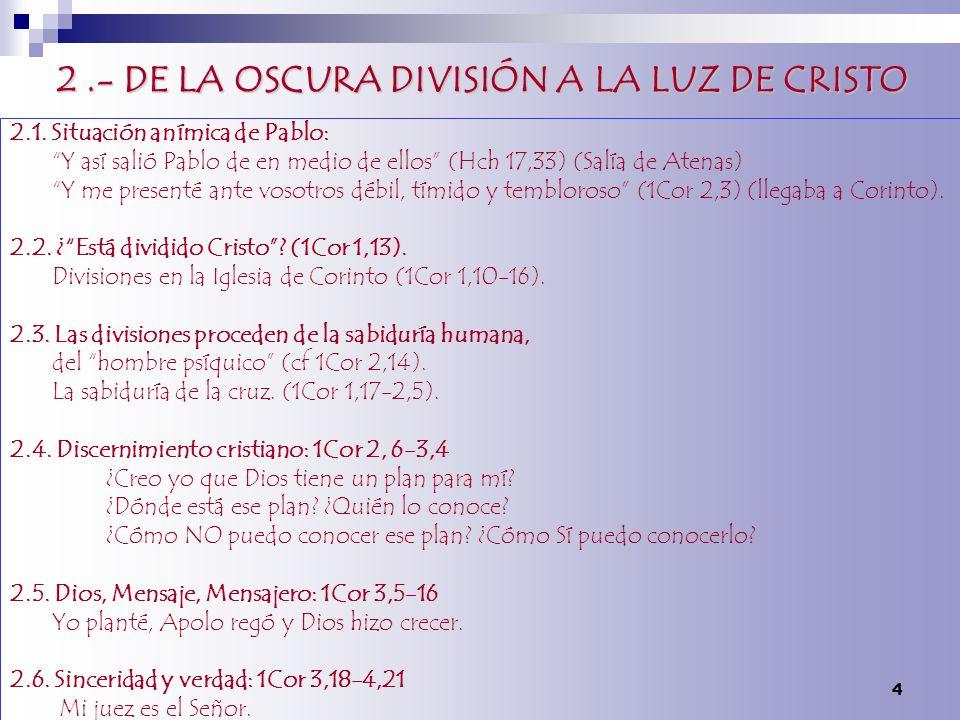 2 .- DE LA OSCURA DIVISIÓN A LA LUZ DE CRISTO
