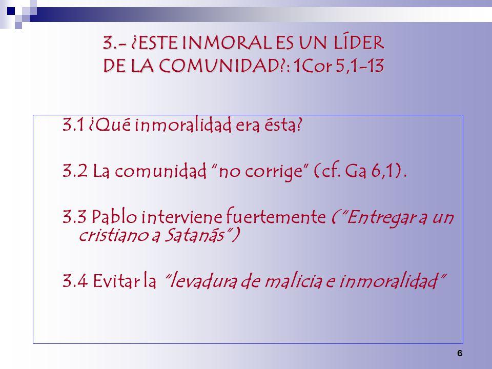 3.- ¿ESTE INMORAL ES UN LÍDER DE LA COMUNIDAD : 1Cor 5,1-13