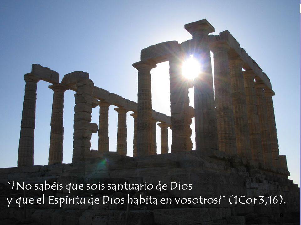 ¿No sabéis que sois santuario de Dios