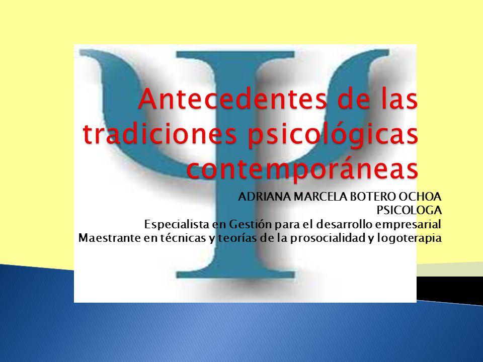 Antecedentes de las tradiciones psicológicas contemporáneas