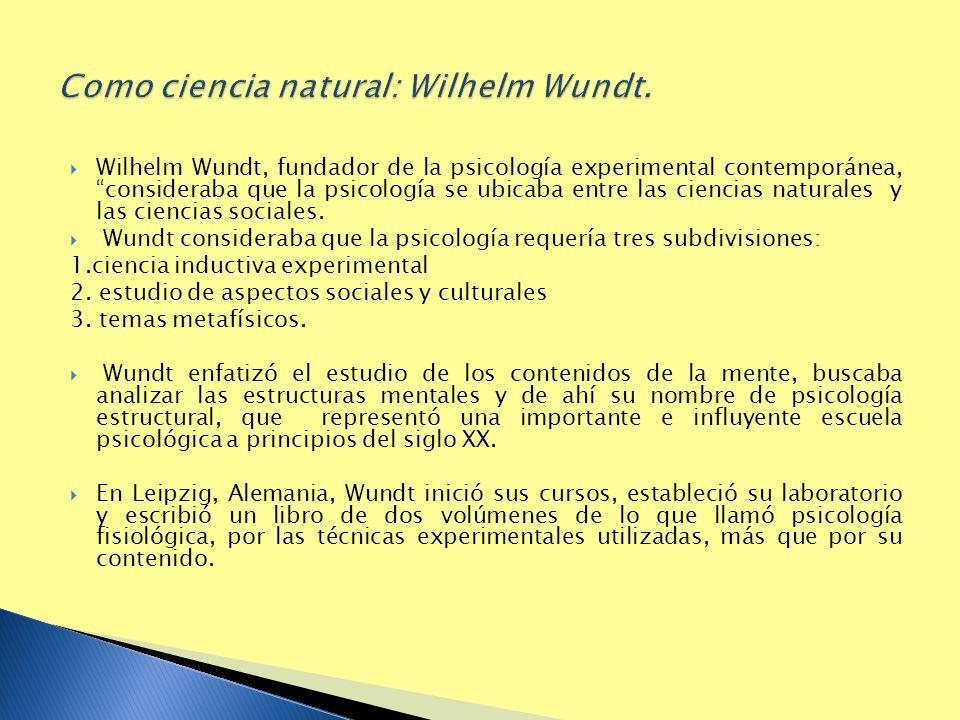 Como ciencia natural: Wilhelm Wundt.