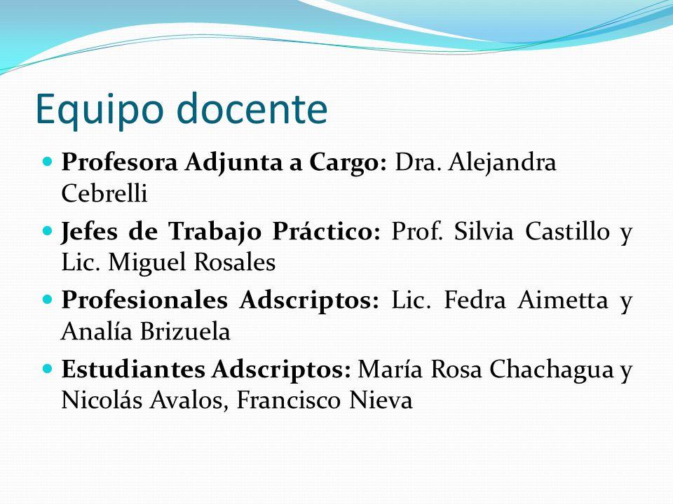 Equipo docente Profesora Adjunta a Cargo: Dra. Alejandra Cebrelli