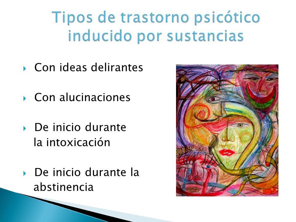 Tipos de trastorno psicótico inducido por sustancias