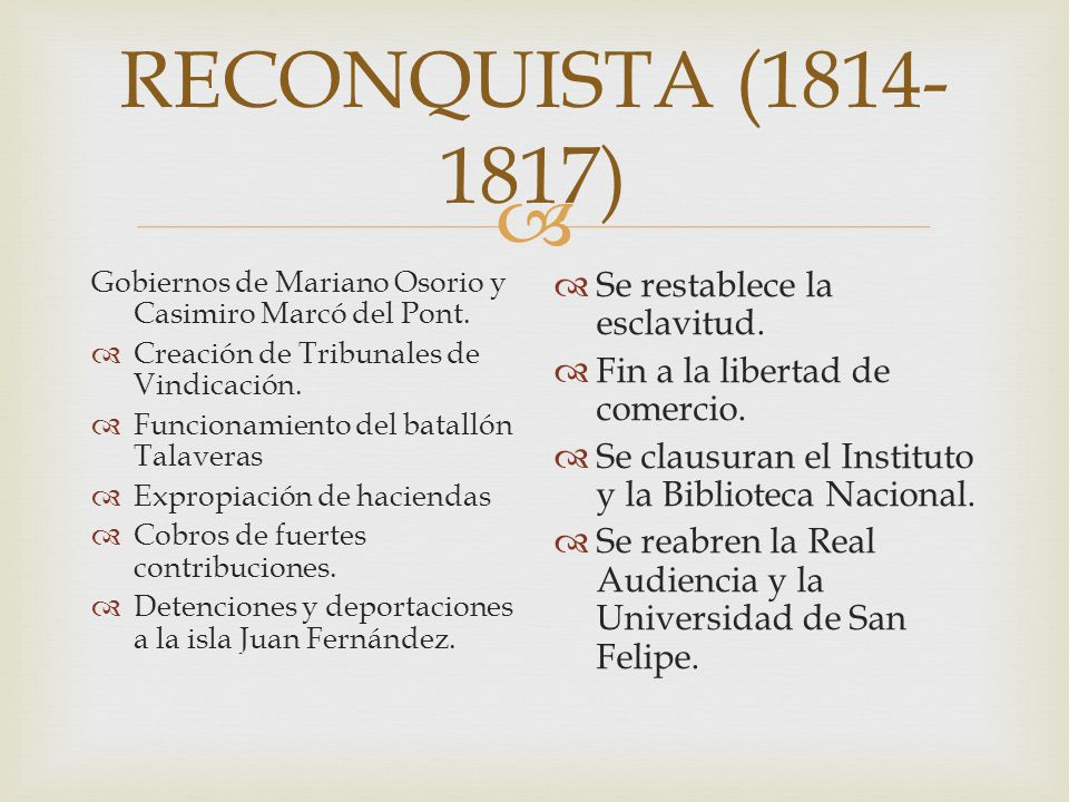 RECONQUISTA (1814-1817) Se restablece la esclavitud.