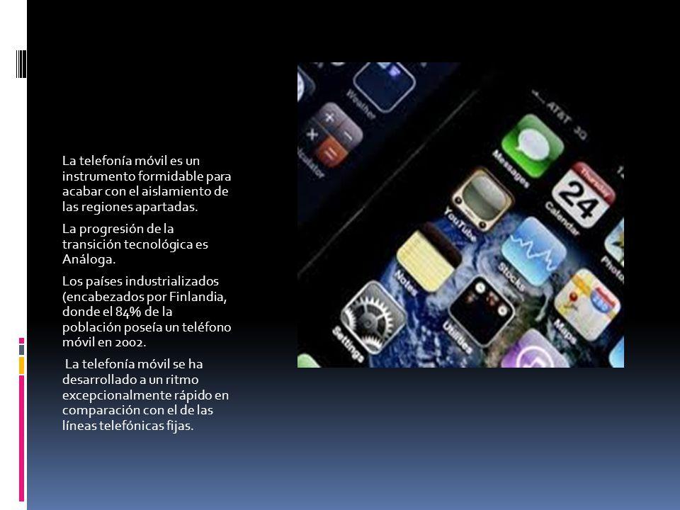 La telefonía móvil es un instrumento formidable para acabar con el aislamiento de las regiones apartadas.
