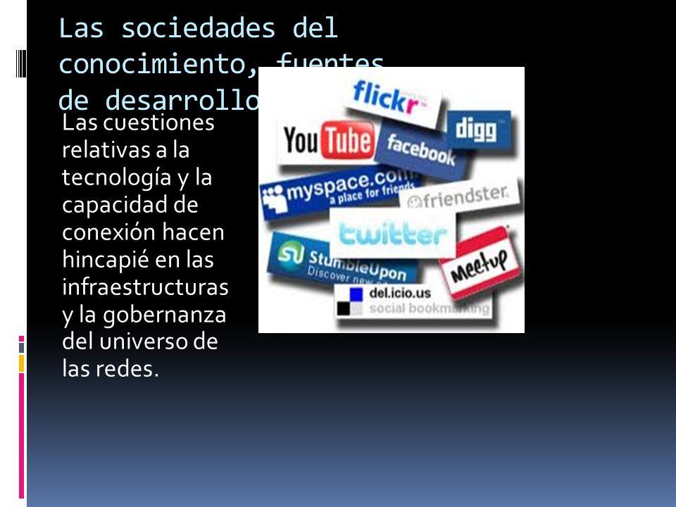 Las sociedades del conocimiento, fuentes de desarrollo.