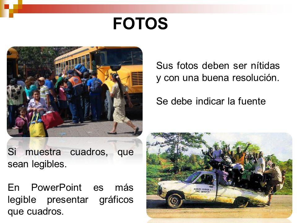 FOTOS Sus fotos deben ser nítidas y con una buena resolución.