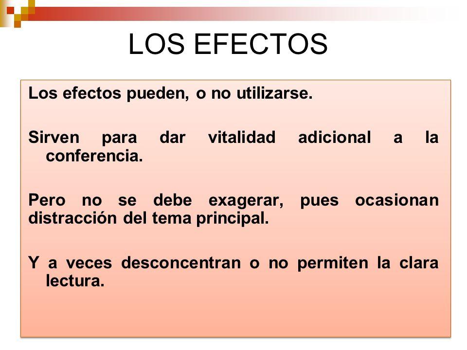LOS EFECTOS Los efectos pueden, o no utilizarse.