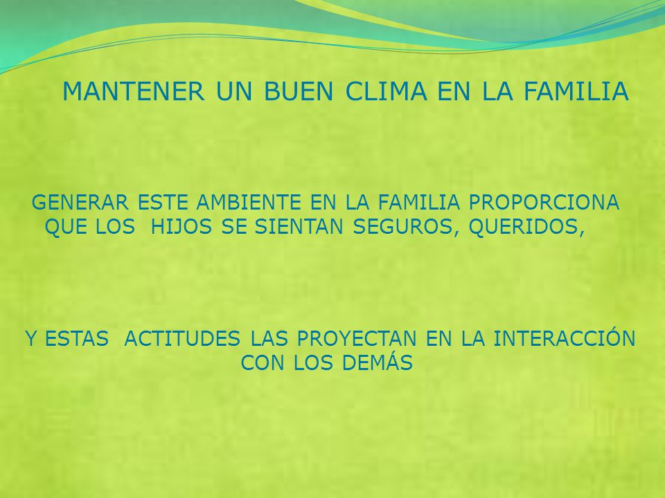 MANTENER UN BUEN CLIMA EN LA FAMILIA