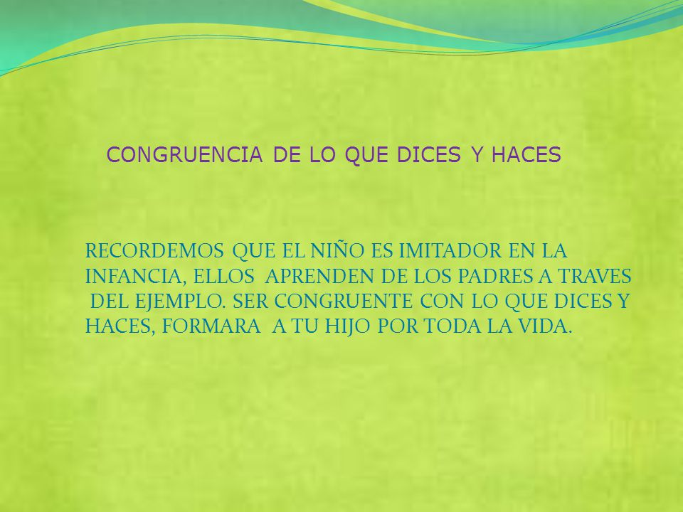 CONGRUENCIA DE LO QUE DICES Y HACES