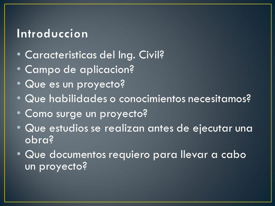 Introduccion Caracteristicas del Ing. Civil Campo de aplicacion