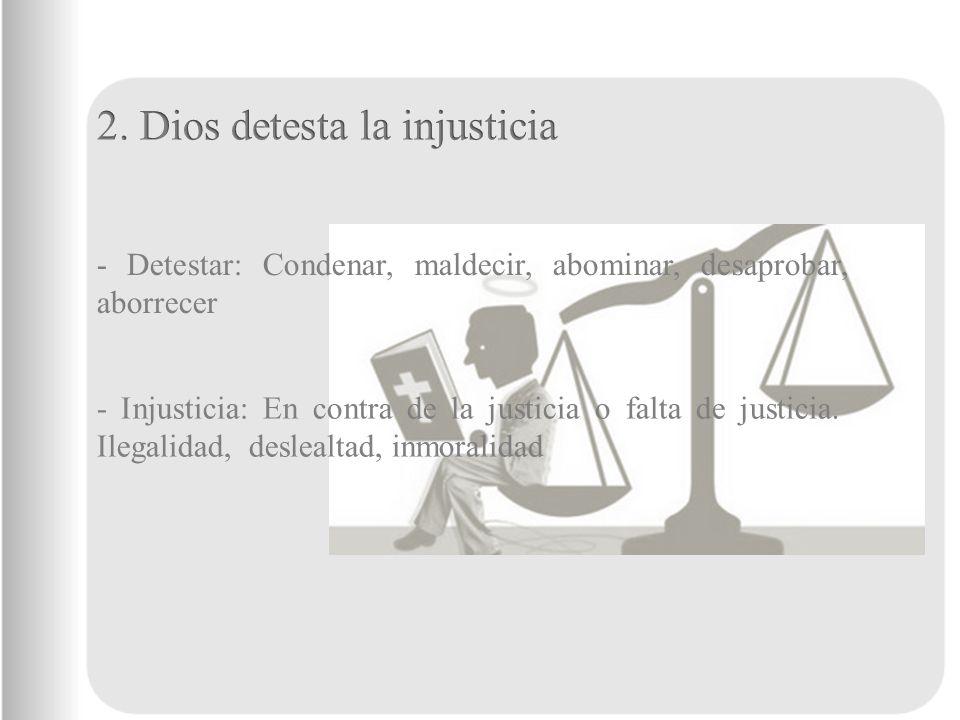 2. Dios detesta la injusticia