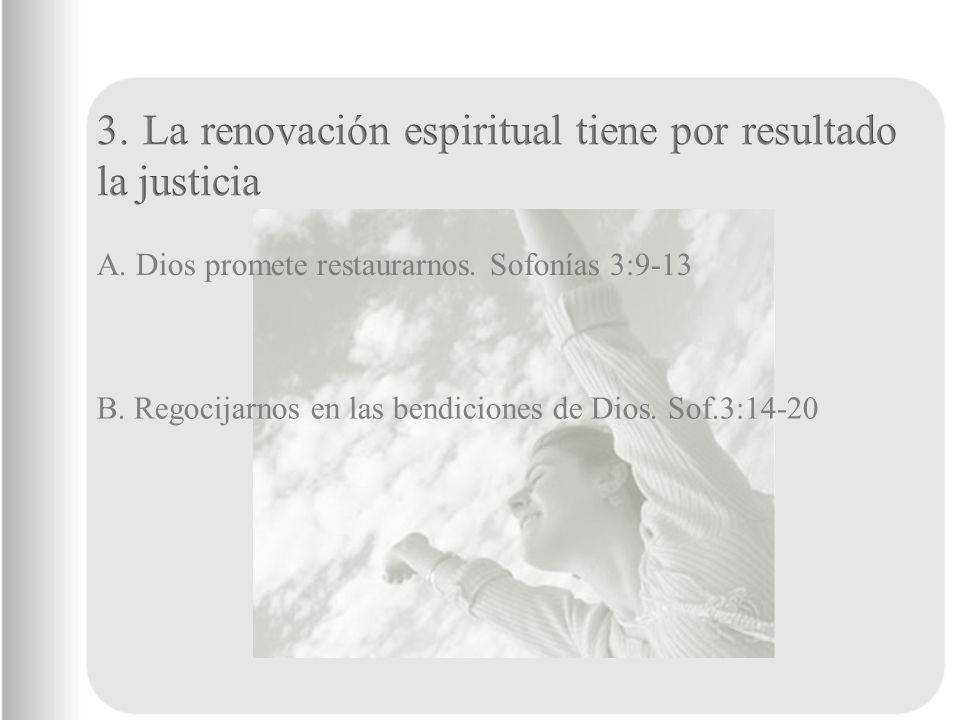 3. La renovación espiritual tiene por resultado la justicia