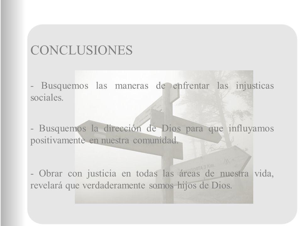 - Busquemos las maneras de enfrentar las injusticas sociales.