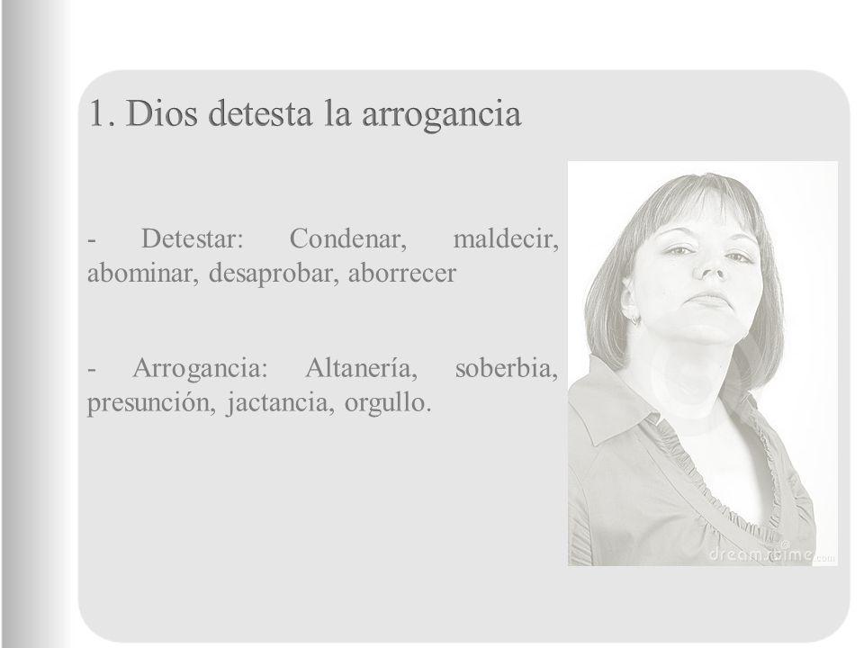 1. Dios detesta la arrogancia