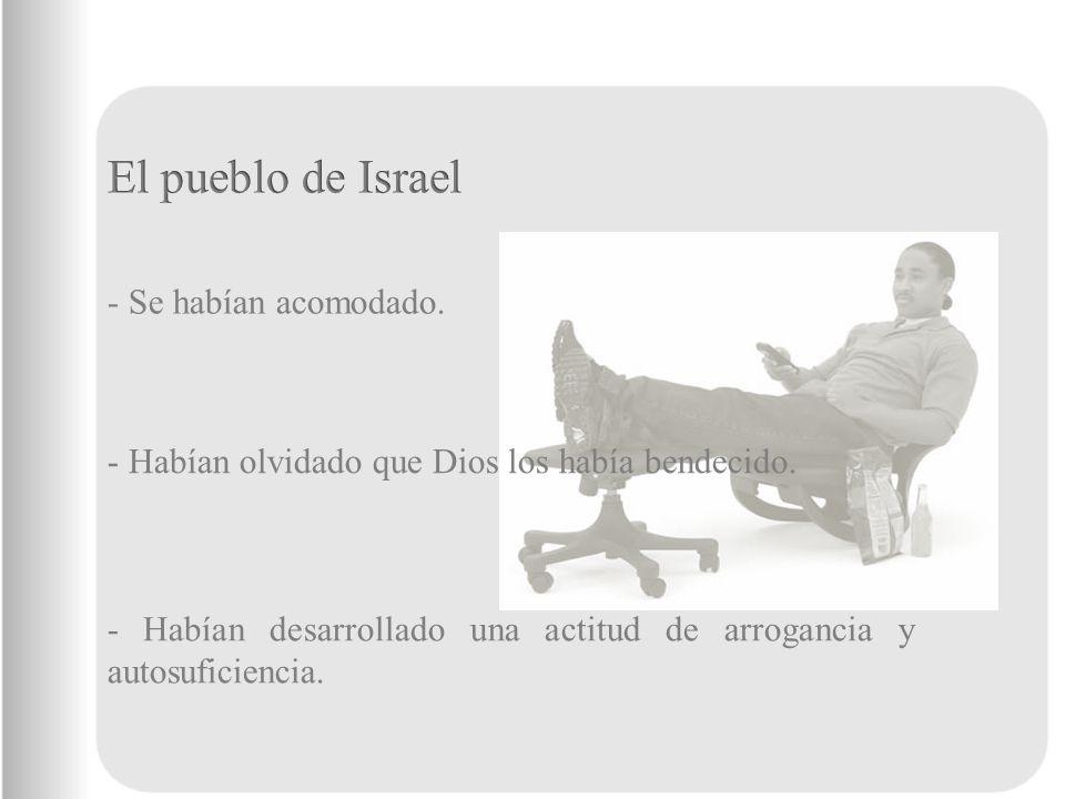 El pueblo de Israel - Se habían acomodado.