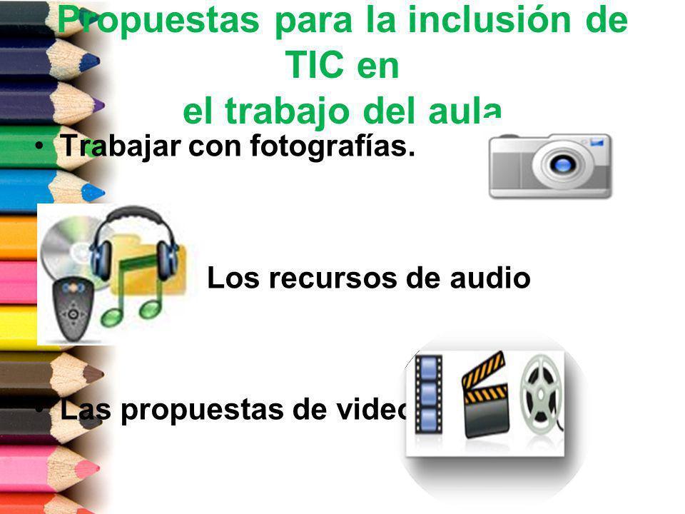 Propuestas para la inclusión de TIC en el trabajo del aula