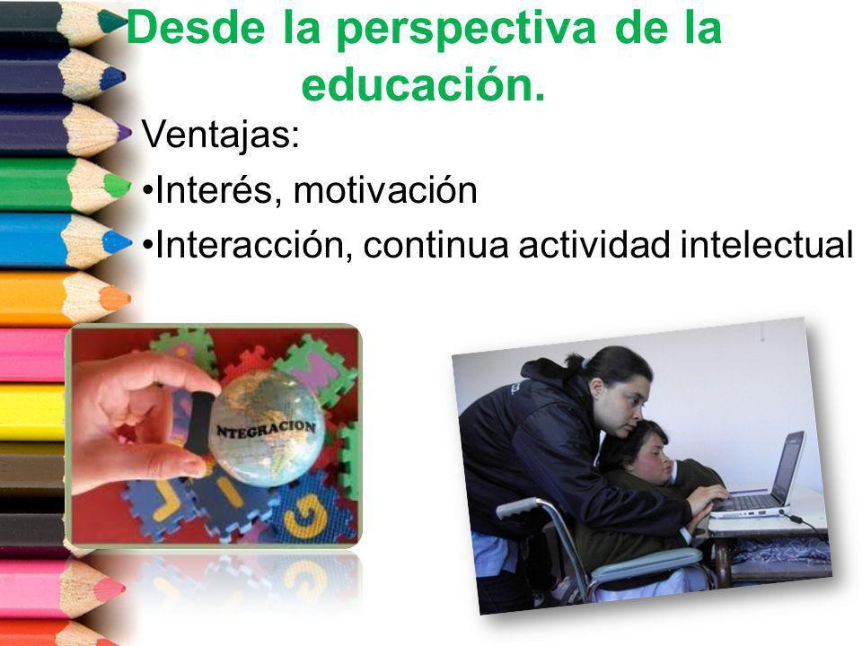 Desde la perspectiva de la educación.