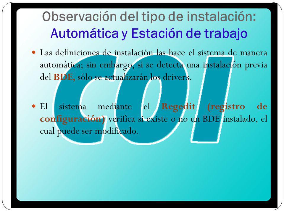 Observación del tipo de instalación: Automática y Estación de trabajo