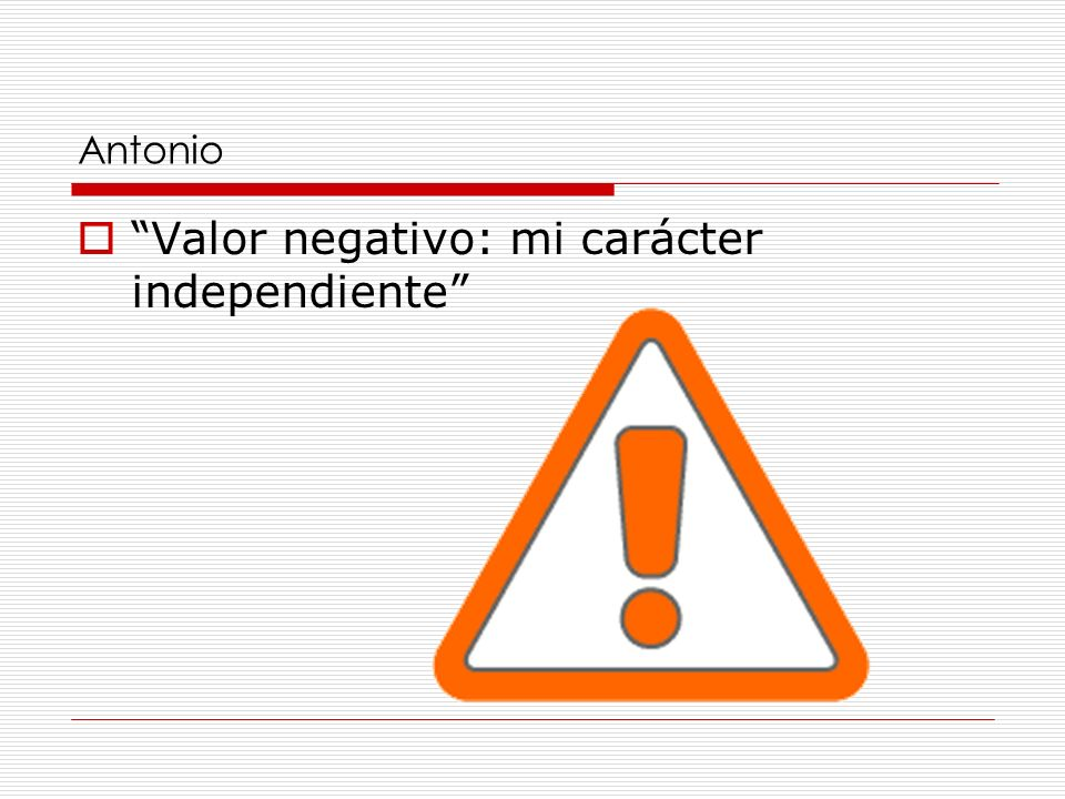 Valor negativo: mi carácter independiente