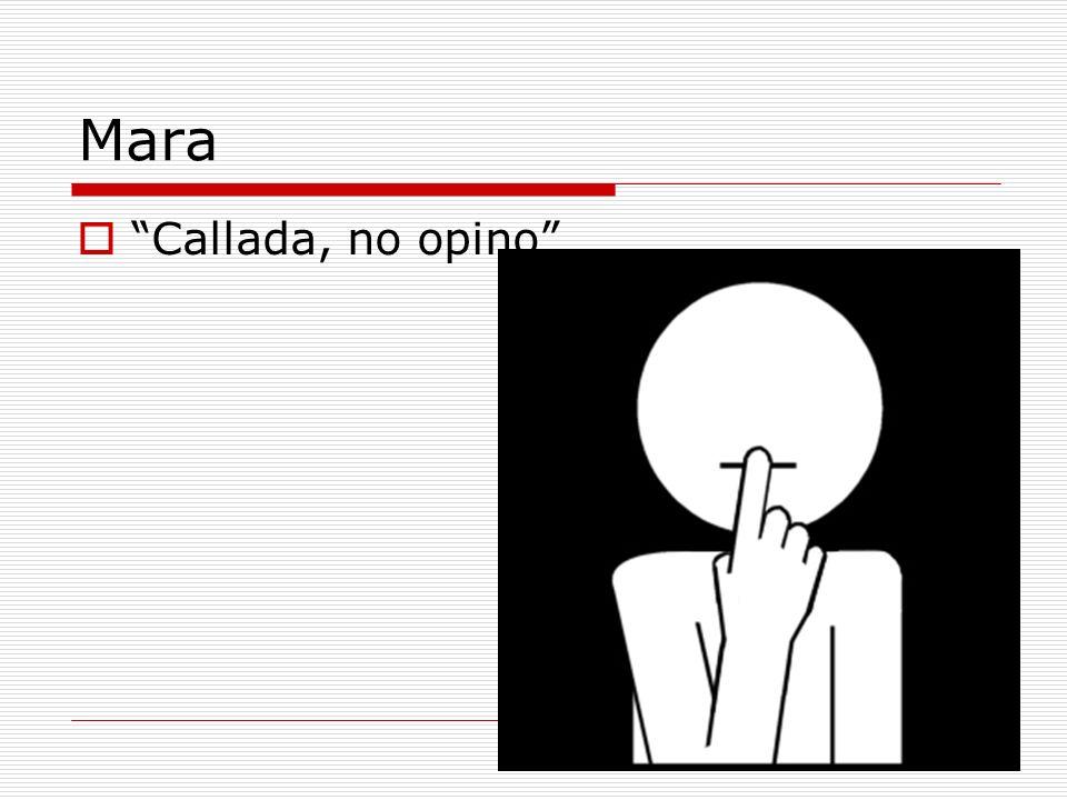 Mara Callada, no opino