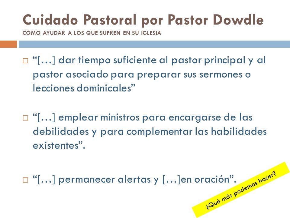 Cuidado Pastoral por Pastor Dowdle CÓMO AYUDAR A LOS QUE SUFREN EN SU IGLESIA