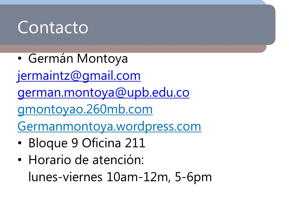 Contacto Germán Montoya jermaintz@gmail.com german.montoya@upb.edu.co