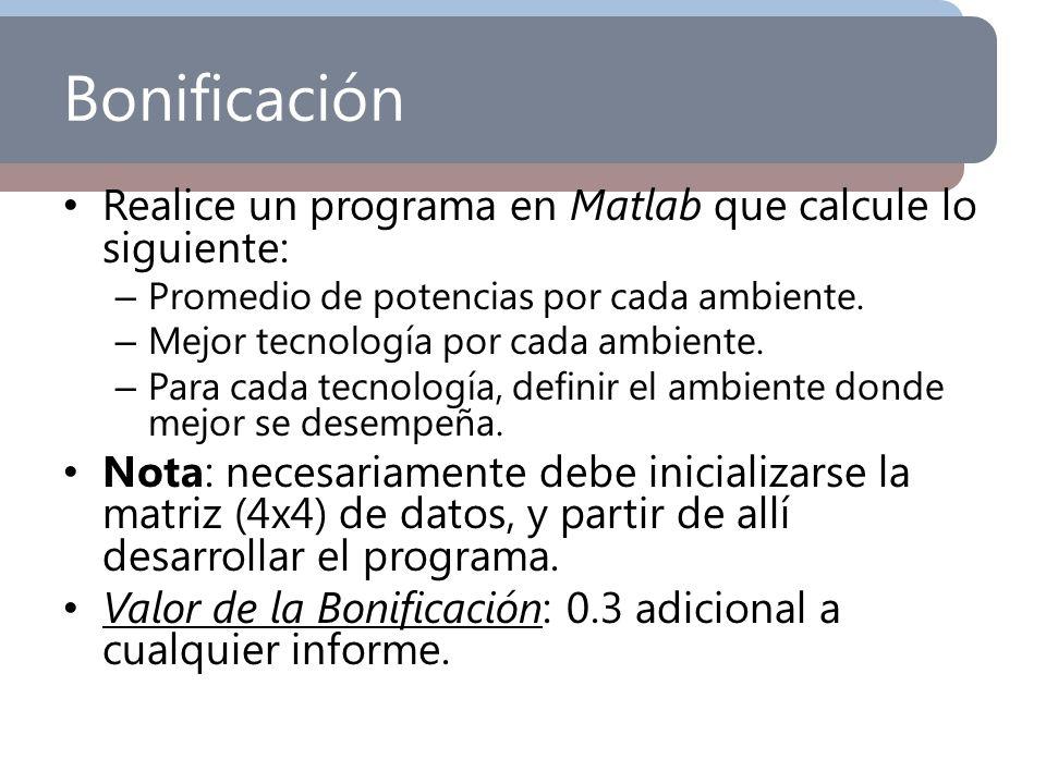 Bonificación Realice un programa en Matlab que calcule lo siguiente: