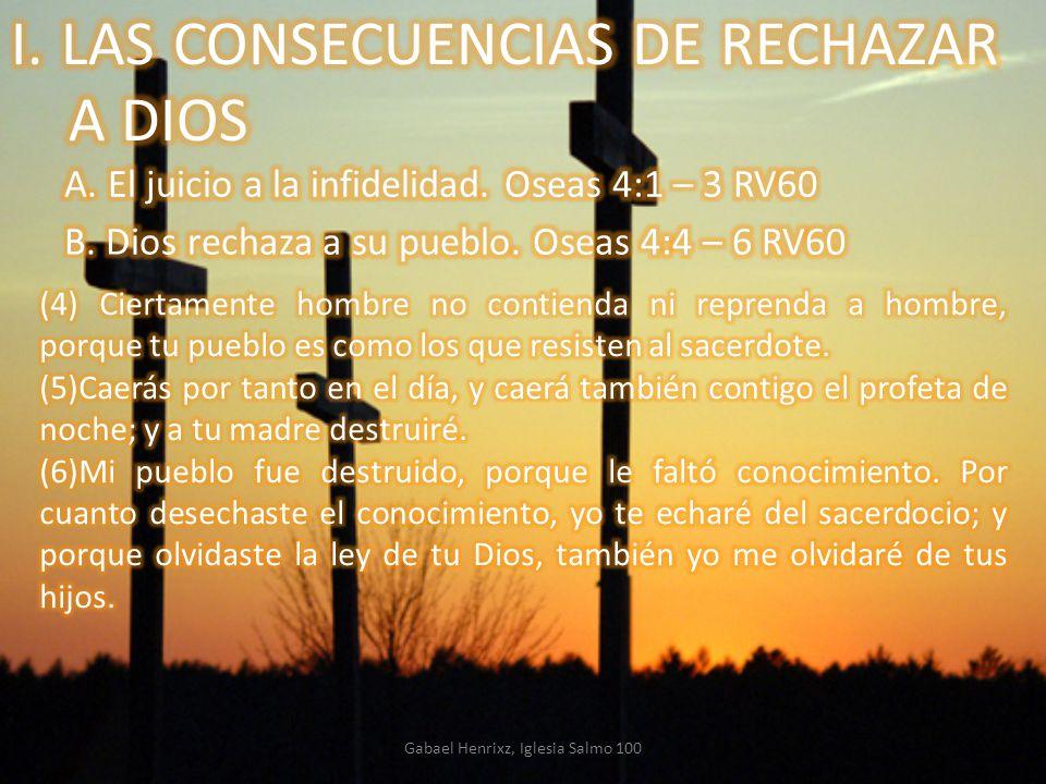 I. LAS CONSECUENCIAS DE RECHAZAR A DIOS