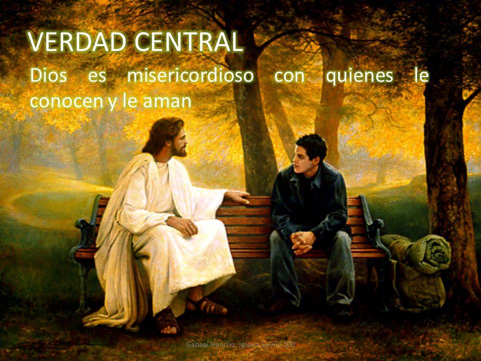Dios es misericordioso con quienes le conocen y le aman