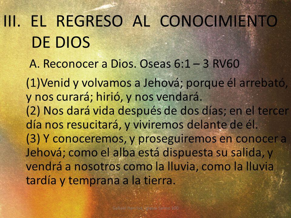III. EL REGRESO AL CONOCIMIENTO DE DIOS
